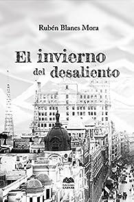 El invierno del desaliento par  Rubén Blanes Mora