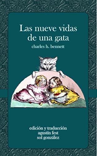Las nueve vidas de una gata (ilustrado): Un cuento asombroso por Charles H. Bennett