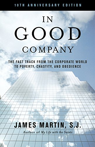 In Good Company: The Fast Track from the Corporate World to Poverty, Chastity and Obedience