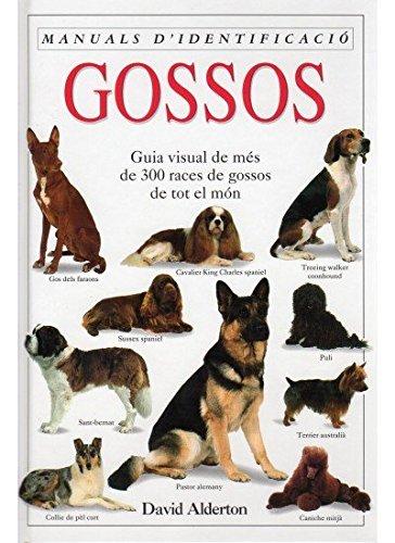 GOSSOS. MANUAL D'IDENTIFICACIO: E. H. OF DOGS (GUIAS DEL NATURALISTA-ANIMALES DOMESTICOS-PERROS)