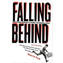 Falling Behind: How Rising Inequality Harms the Middle Class (The Aaron Wildavsky Forum for Public Policy, Band 4)