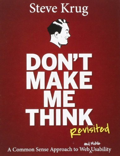 Don't Make Me Think, Revisited: A Common Sense Approach to Web Usability (3rd Edition) (Voices That Matter) by Krug, Steve (2014) Paperback