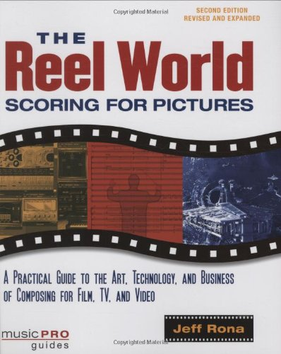 The reel world - 2nd édition livre sur la musique: Scoring for Pictures (Music Pro Guides)