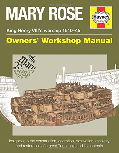 Mary Rose Manual: King Henry VIII's warship 1510-45 Owners' Workshop Manual -