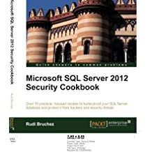 Microsoft SQL Server 2012 Security Cookbook by Rudi Bruchez (2012-08-21)