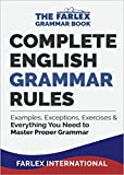#10: Complete English Grammar Rules: Examples, Exceptions, Exercises, and Everything You Need to Master Proper Grammar (The Farlex Grammar Book Book 1)