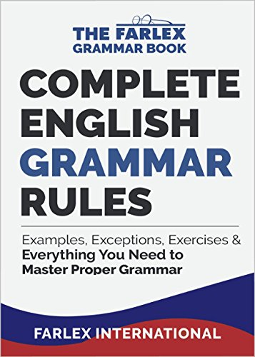 Complete English Grammar Rules: Examples, Exceptions, Exercises, And Everything You Need To Master Proper Grammar (the Farlex Grammar Book Book 1) por Farlex International