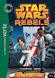 Star Wars Rebels 06 - Des rebelles dans les rangs