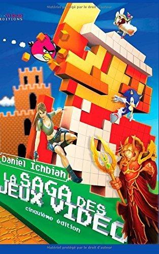 La Saga des Jeux Vidéo: Cinquième Edition by Daniel Ichbiah (2014-04-08) par Daniel Ichbiah