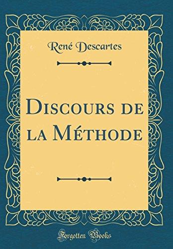 Discours de la M'Thode (Classic Reprint)