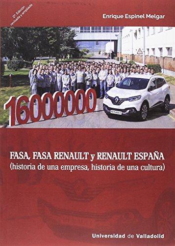 FASA, FASA Renault y Renault España : historia de una empresa, historia de una cultura por Enrique Espinel Melgar