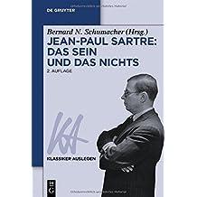 Jean-Paul Sartre: Das Sein und das Nichts (Klassiker Auslegen, Band 22)