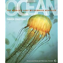 Ocean: The World's Last Wilderness Revealed (American Museum of Natural History)