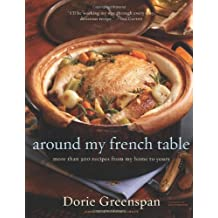 Around My French Table: More Than 300 Recipes from My Home to Yours by Greenspan, Dorie (2010) Hardcover