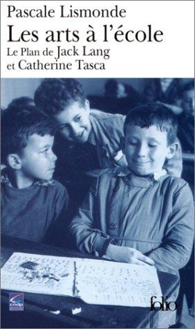 Les Arts  l'cole : Le Plan de Jack Lang et Catherine Tasca