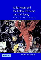 Fallen Angels and the History of Judaism and Christianity: The Reception of Enochic Literature