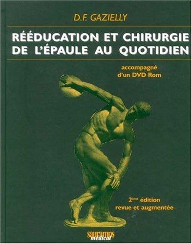 Rééducation et chirurgie de l'épaule au quotidien : 20 ans d'expérience (1DVD) par Dominique François Gazielly