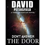 THRILLER: MYSTERY: SUSPENSE NOVEL (DON'T OPEN THE DOOR) Thriller Fiction Books Series: Contemporary Science Fiction Thriller Suspense New Action Release ... Books Series Book 1) (English Edition)