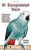 El Excepcional Yaco (Spanish Edition) by Carlos Canet (2004-12-03)