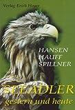 Seeadler gestern und heute - Günter Hansen, Peter Hauff, Wolf Spillner