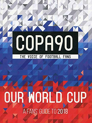 Copa 90. Our World Cup (World Cup Russia 2018) por Vv.Aa