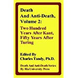 Death and Anti-Death, Volume 2: Two Hundred Years After Kant, Fifty Years After Turing (Death & Anti-Death (Hardcover))