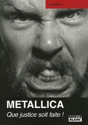 Metallica : Que justice soit faite ! par Joel McIver