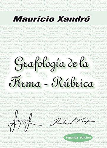 Grafología de la firma-rúbrica por Mauricio Xandró