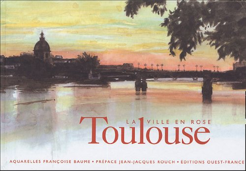 Toulouse : La ville rose