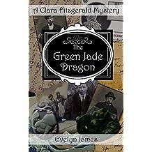 The Green Jade Dragon: A Clara Fitzgerald Mystery (The Clara Fitzgerald Mysteries Book 10) (English Edition)