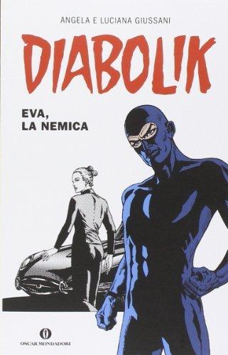 Portada del libro Diabolik. Eva, la nemica by Luciana Giussani Angela Giussani (2014-01-01)