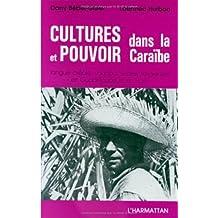 Cultures et pouvoir dans la Caraïbe: Langue créole, vaudou, sectes religieuses en Guadeloupe et en Haïti