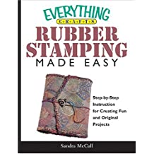 Everything Crafts Rubberstamping Made Easy (Everything: Sports and Hobbies)