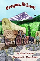 Oregon, At Last! by Lilian Foreman (2015-10-23)