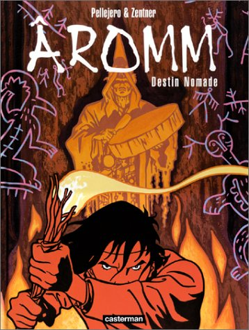 Aromm, tome 1 : Destin nomade