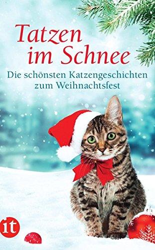 Tatzen im Schnee: Die schönsten Katzengeschichten zum Weihnachtsfest (insel taschenbuch)