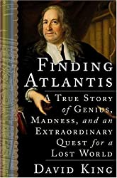 Finding Atlantis: A True Story of Genius, Madness, and an Extraordinary Quest for a Lost World by David King (2005-06-07)