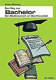 Dein Weg zum Bachelor: Vom Studienwunsch zur Abschlussarbeit