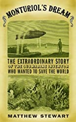 Monturiol's Dream: The Extraordinary Story of the Submarine Inventor Who Wanted to Save the World