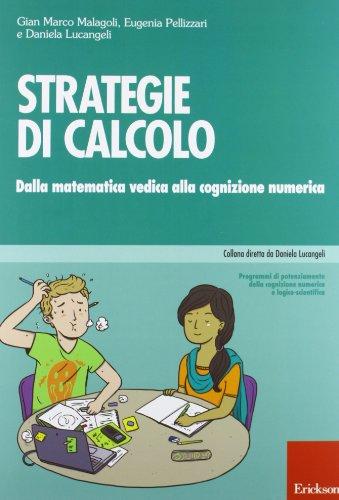 Strategie di calcolo. Dalla matematica vedica alla cognizione numerica