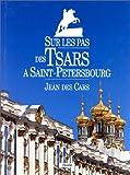 Sur les pas des Tsars à Saint-Petersbourg
