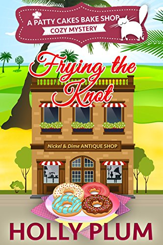 frying-the-knot-patty-cakes-bake-shop-cozy-mystery-series-book-4-english-edition