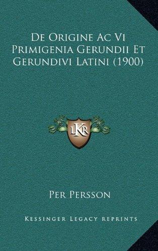 de Origine AC VI Primigenia Gerundii Et Gerundivi Latini (1900)