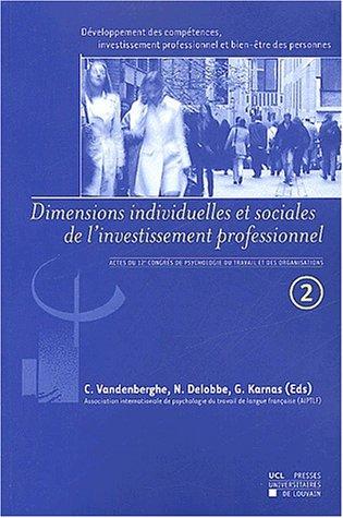 Dveloppement des comptences, investissement professionnel et bien-tre des personnes (Volume 2): Dimensions individuelles et sociales de l'investissement professionnel