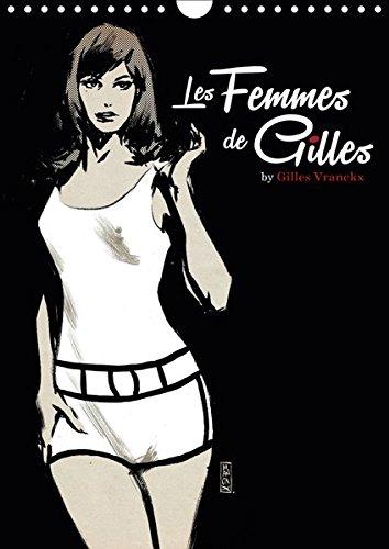 Les femmes de Gilles 2 by Gilles Vranckx - 12 Frauen-Illustrationen von dem Belgischen Künstler Gilles Vranckx (Wandkalender 2019 DIN A4 hoch): 12 (Monatskalender, 14 Seiten) (CALVENDO Kunst) - La Femme Fashion