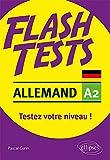Allemand. Flash Tests. A2. Testez votre niveau d'allemand !...