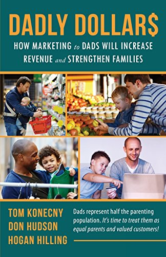dadly-dollars-how-marketing-to-dads-will-increase-revenue-and-strengthen-families