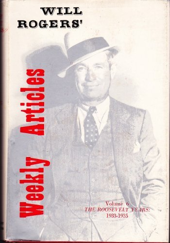 Will Rogers' Weekly Articles: The Roosevelt Years, 1933-1935 (Writings of Will Rogers) by Will Rogers (1982-11-02)