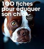 """Afficher """"100 fiches pour éduquer son chiot"""""""