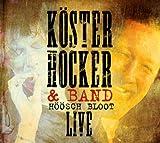 Songtexte von Köster & Hocker - Höösch Bloot Live